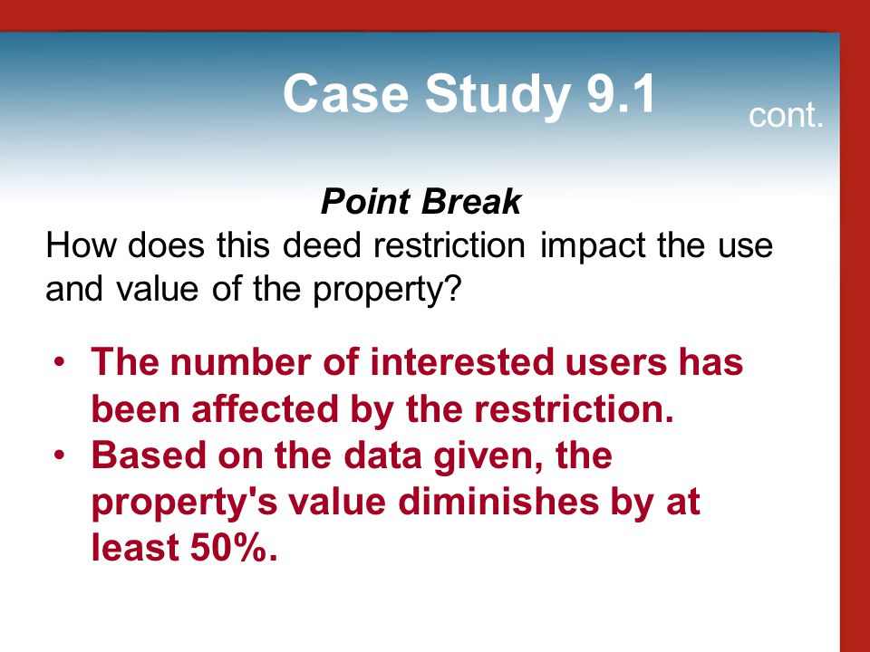 Case Study 9.1 cont. Point Break. How does this deed restriction impact the use and value of the property