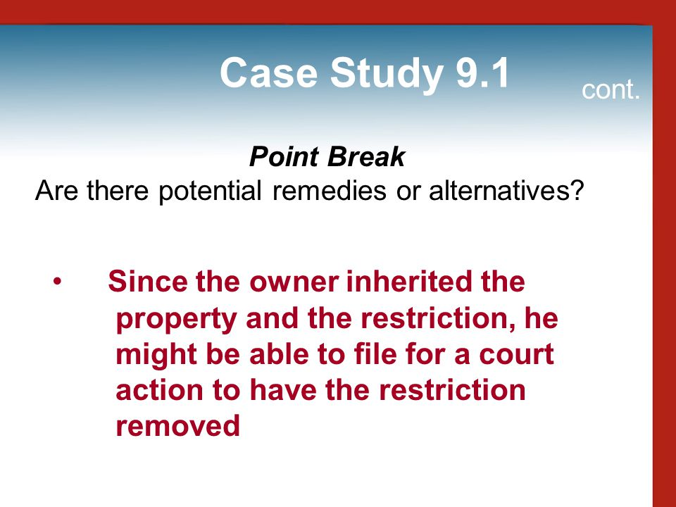 Case Study 9.1 cont. Point Break. Are there potential remedies or alternatives