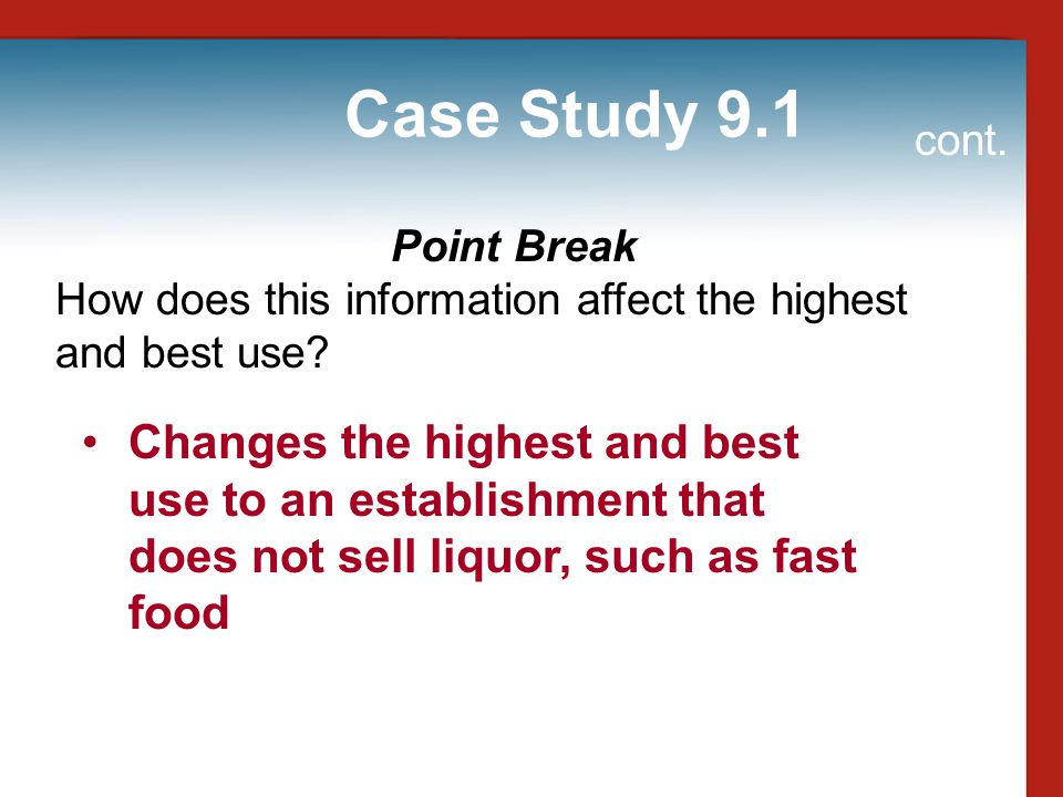Case Study 9.1 cont. Point Break. How does this information affect the highest and best use