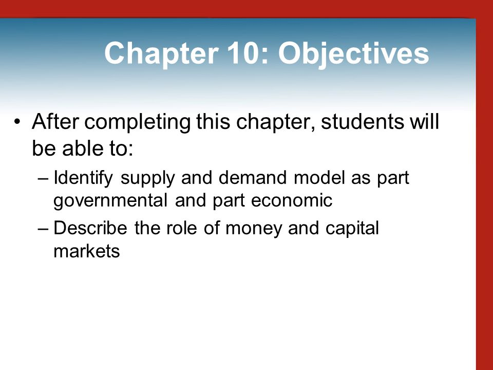 Chapter 10: Objectives After completing this chapter, students will be able to: