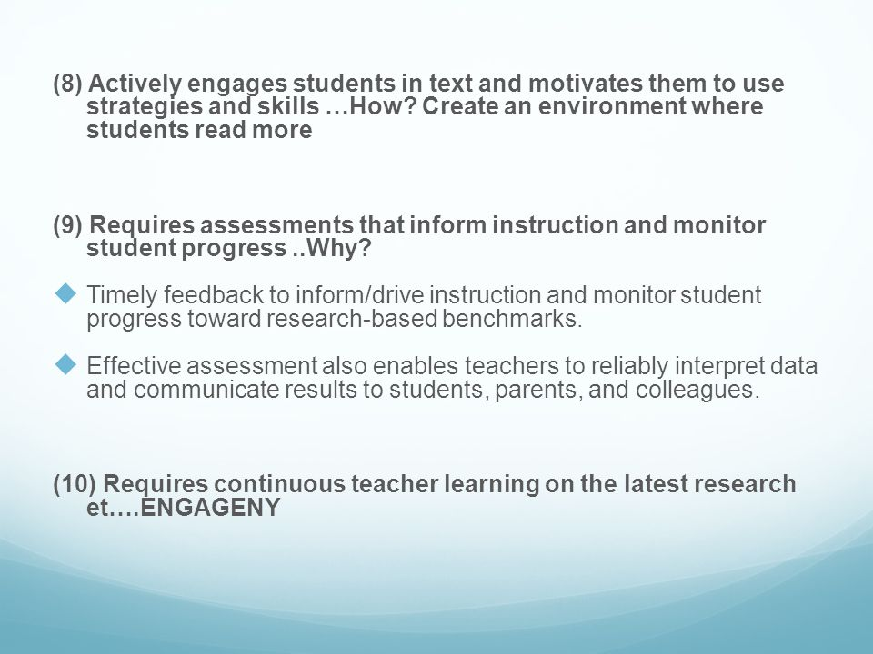 (8) Actively engages students in text and motivates them to use strategies and skills …How Create an environment where students read more