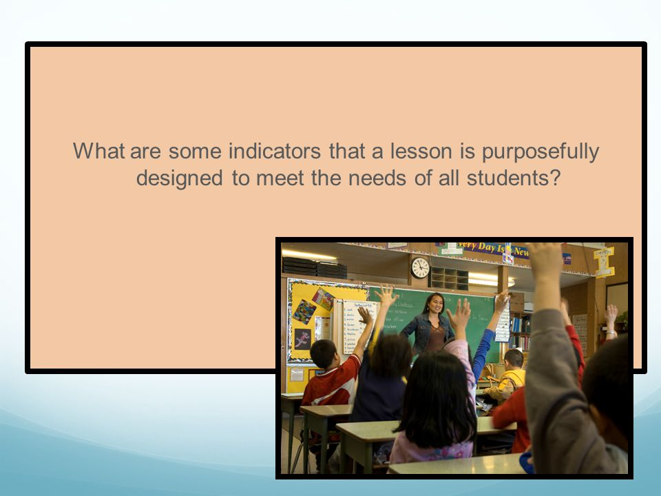 What are some indicators that a lesson is purposefully designed to meet the needs of all students