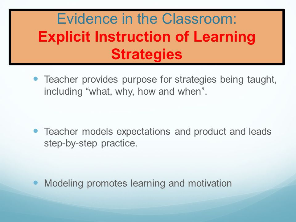 Evidence in the Classroom: Explicit Instruction of Learning Strategies