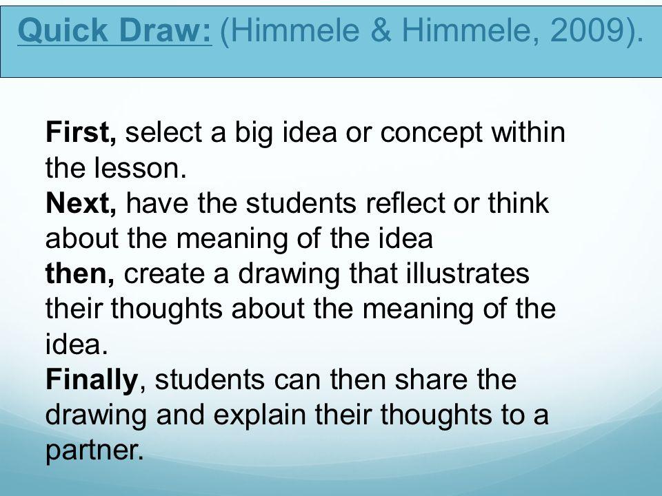 Quick Draw: (Himmele & Himmele, 2009).
