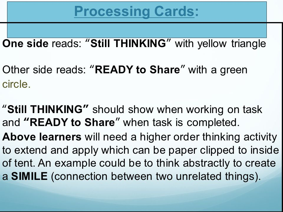 Processing Cards: One side reads: Still THINKING with yellow triangle. Other side reads: READY to Share with a green circle.
