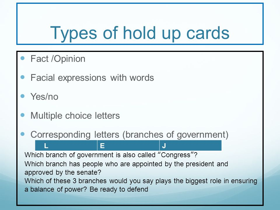 Types of hold up cards Fact /Opinion Facial expressions with words