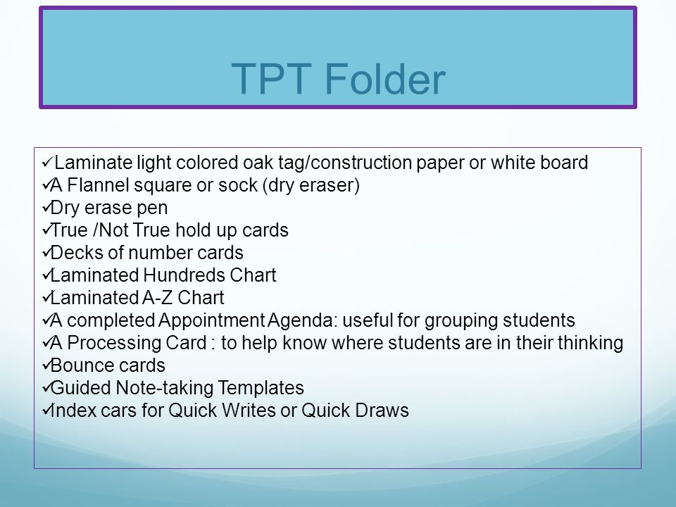 TPT Folder A Flannel square or sock (dry eraser) Dry erase pen