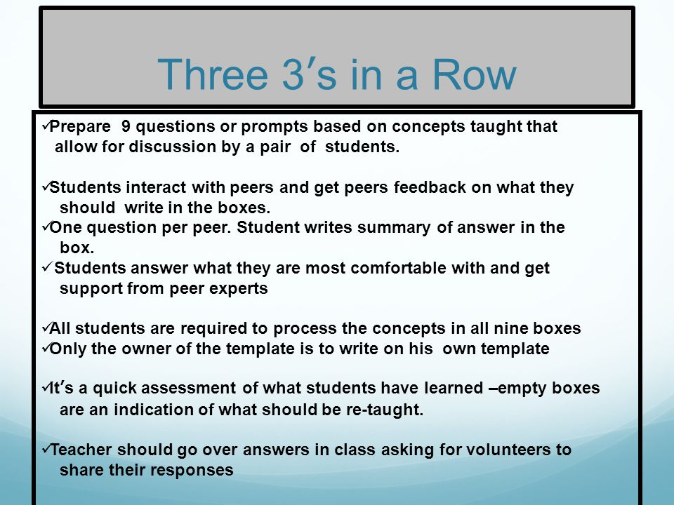 Three 3's in a Row Prepare 9 questions or prompts based on concepts taught that. allow for discussion by a pair of students.