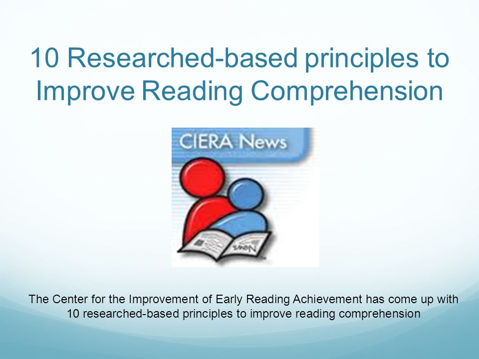 10 Researched-based principles to Improve Reading Comprehension