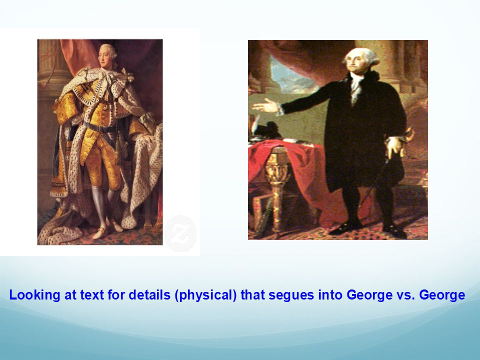 Intro to looking at text for details (physical) that segues into George vs. George