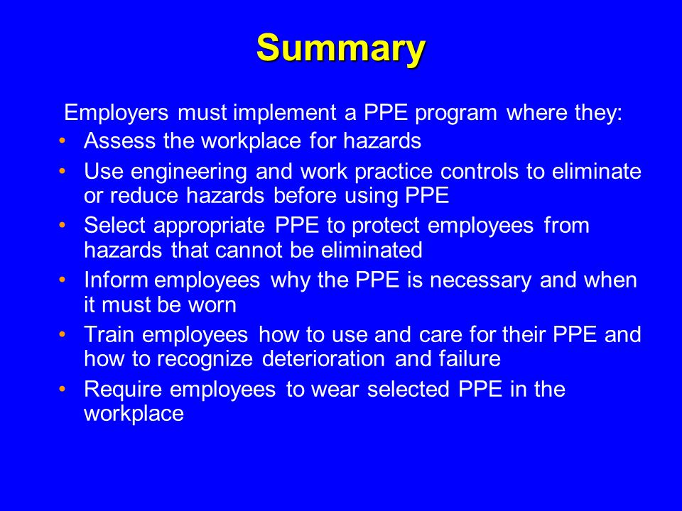 Summary Employers must implement a PPE program where they: