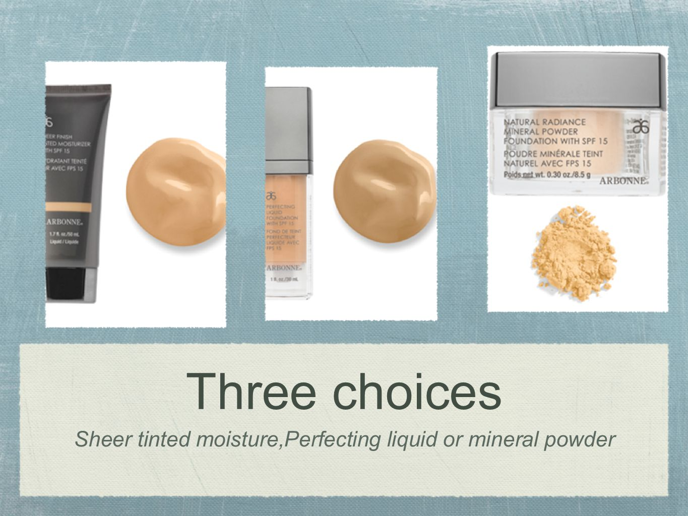 Sheer tinted moisture,Perfecting liquid or mineral powder