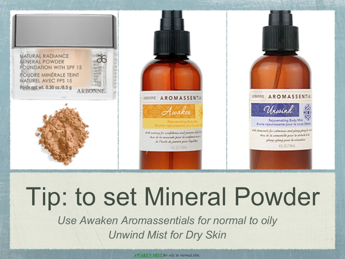 Tip: to set Mineral Powder