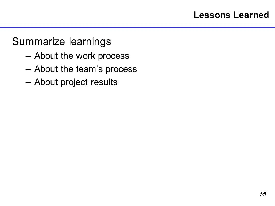 Summarize learnings Lessons Learned About the work process