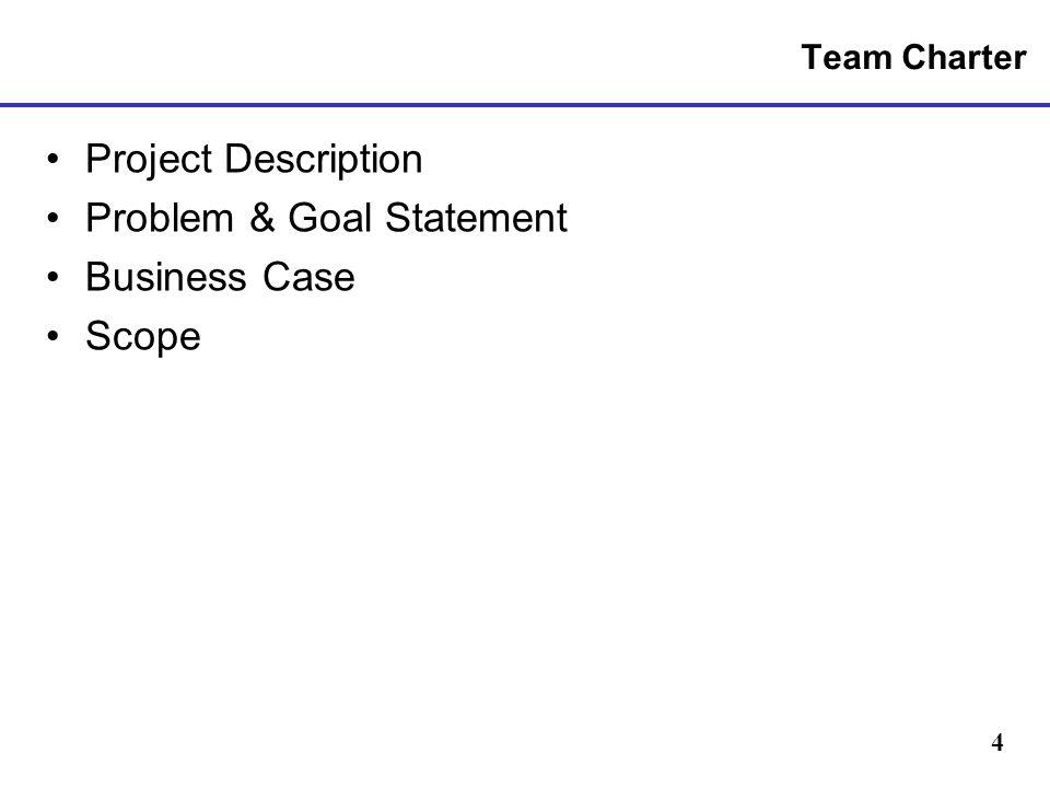 Problem & Goal Statement Business Case Scope