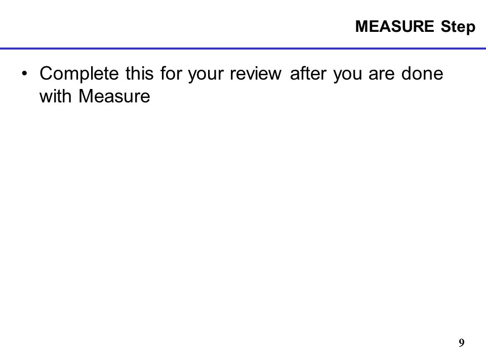 Complete this for your review after you are done with Measure
