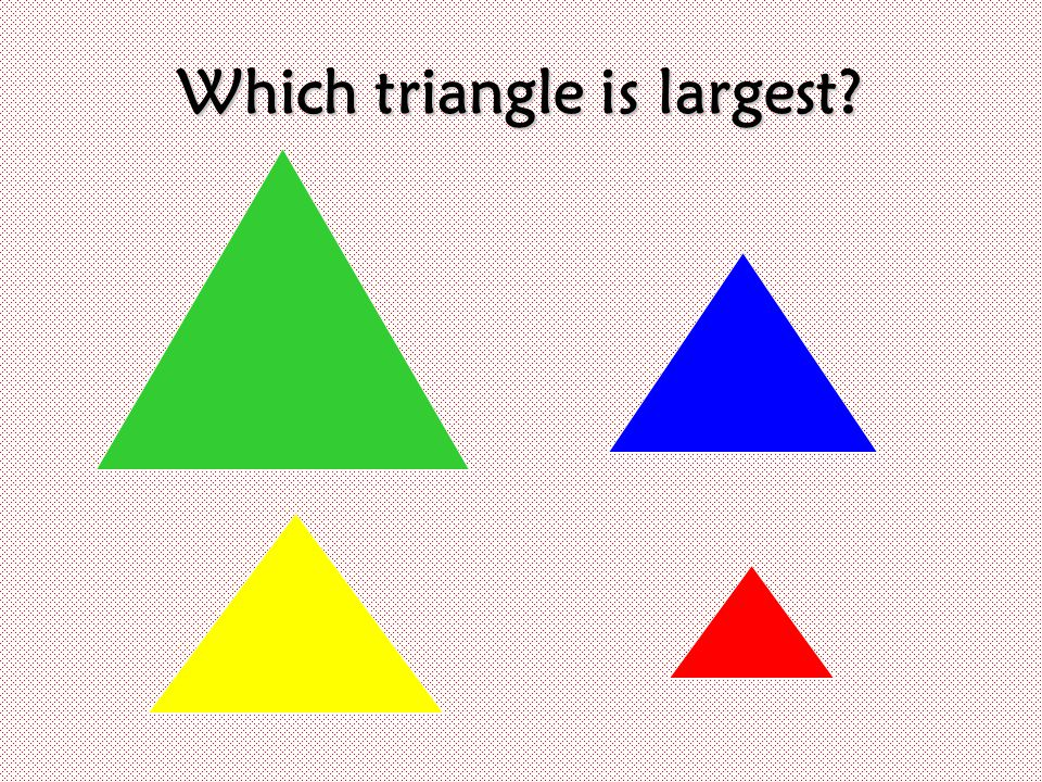 Which triangle is largest