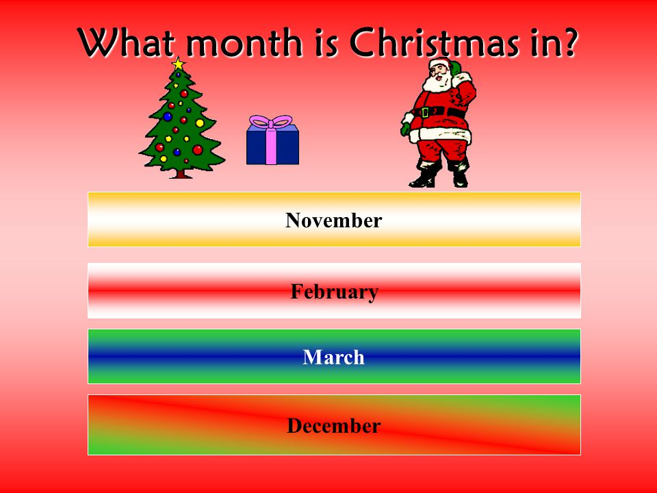 What month is Christmas in