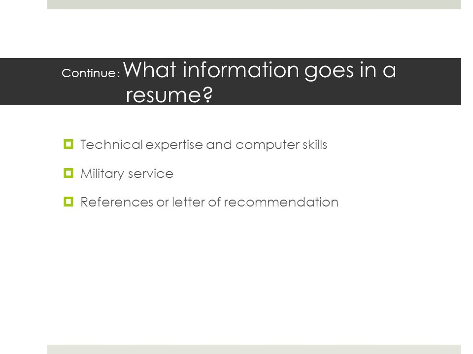 Continue : What information goes in a resume