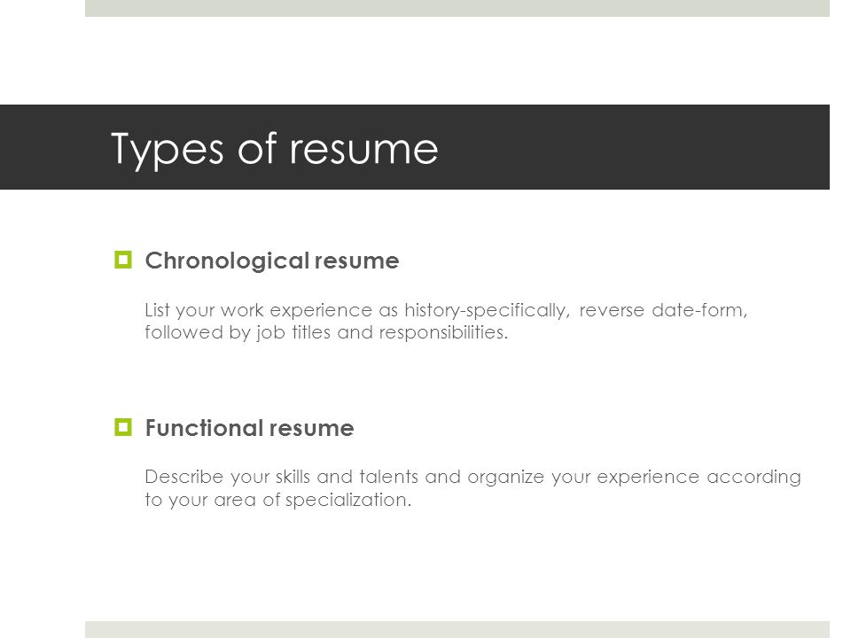 Types of resume Chronological resume Functional resume