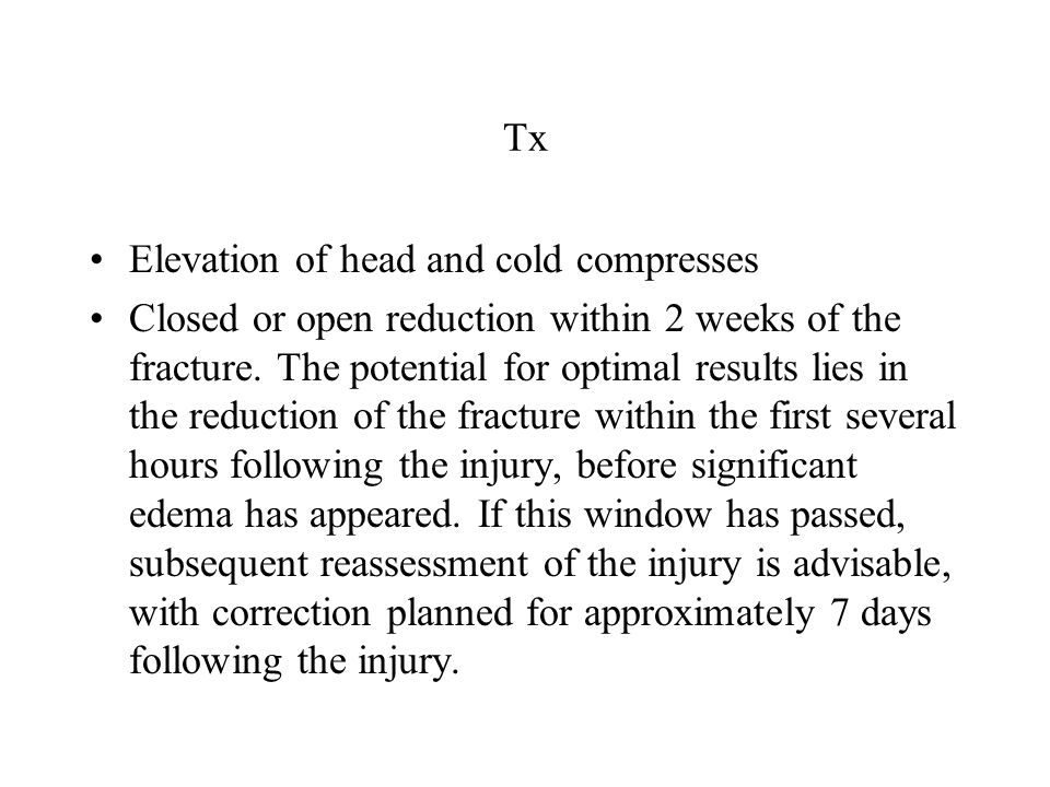Tx Elevation of head and cold compresses.