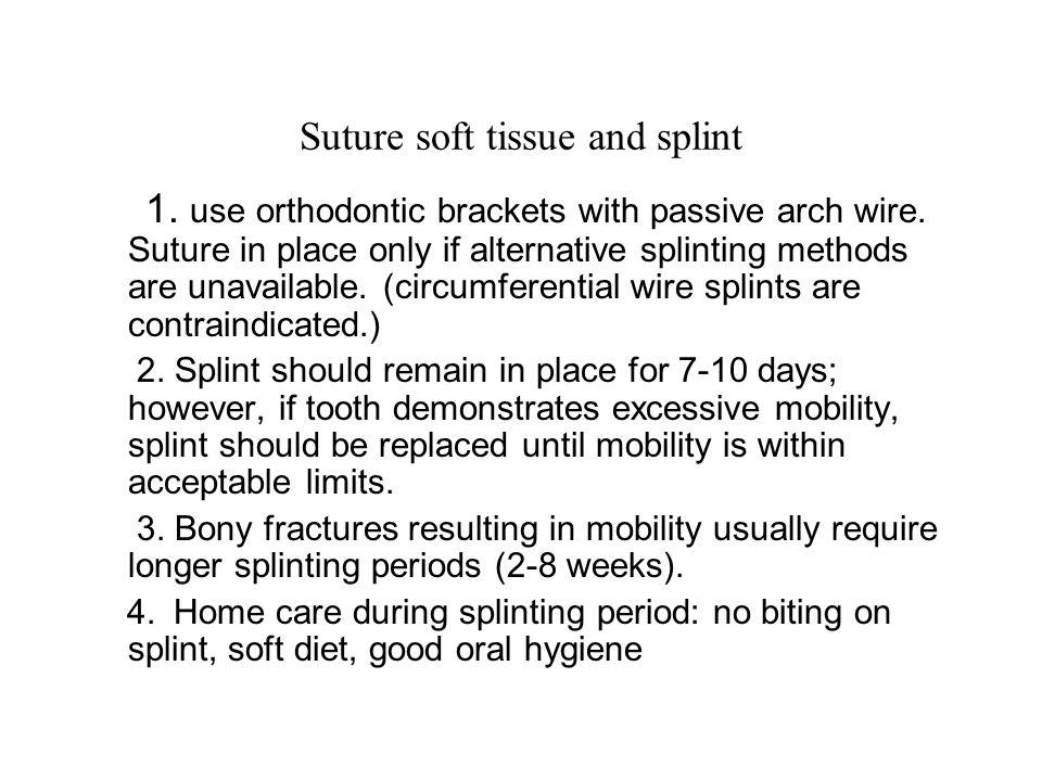 Suture soft tissue and splint