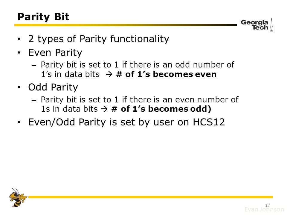 Parity Bit 2 types of Parity functionality Even Parity Odd Parity