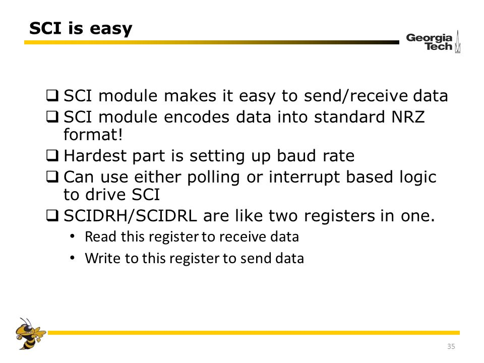 SCI is easy SCI module makes it easy to send/receive data