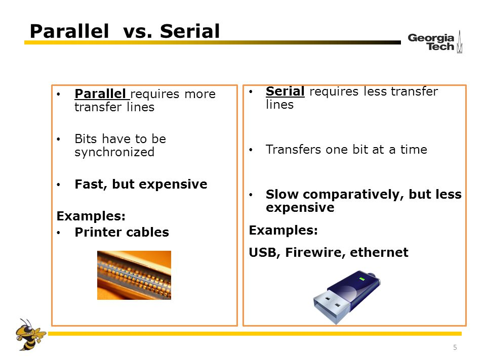 Parallel vs. Serial Parallel requires more transfer lines