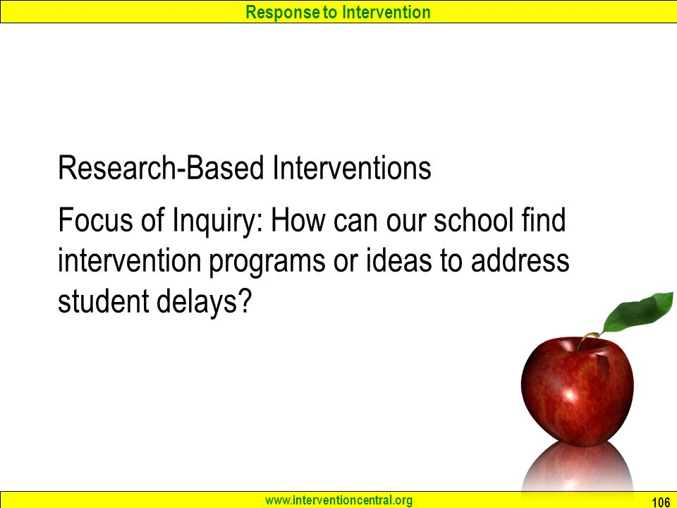Research-Based Interventions Focus of Inquiry: How can our school find intervention programs or ideas to address student delays