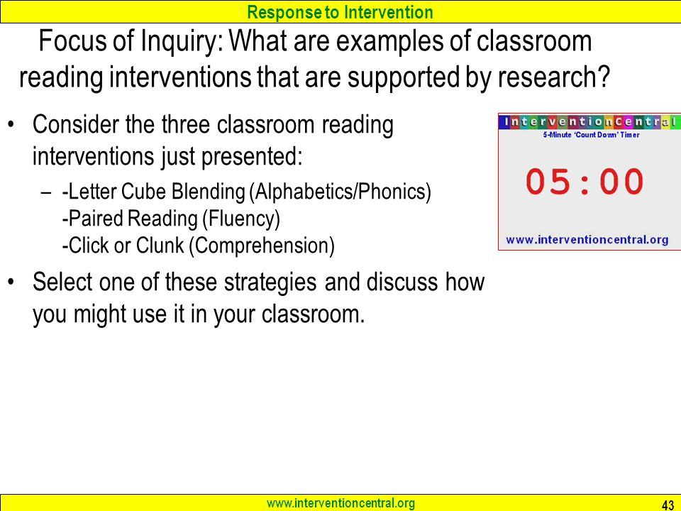 Focus of Inquiry: What are examples of classroom reading interventions that are supported by research