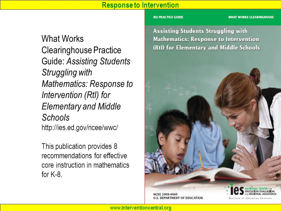 What Works Clearinghouse Practice Guide: Assisting Students Struggling with Mathematics: Response to Intervention (RtI) for Elementary and Middle Schools