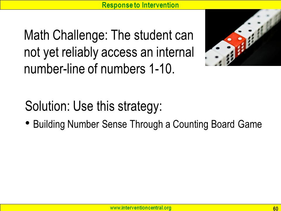 Math Challenge: The student can not yet reliably access an internal number-line of numbers 1-10.