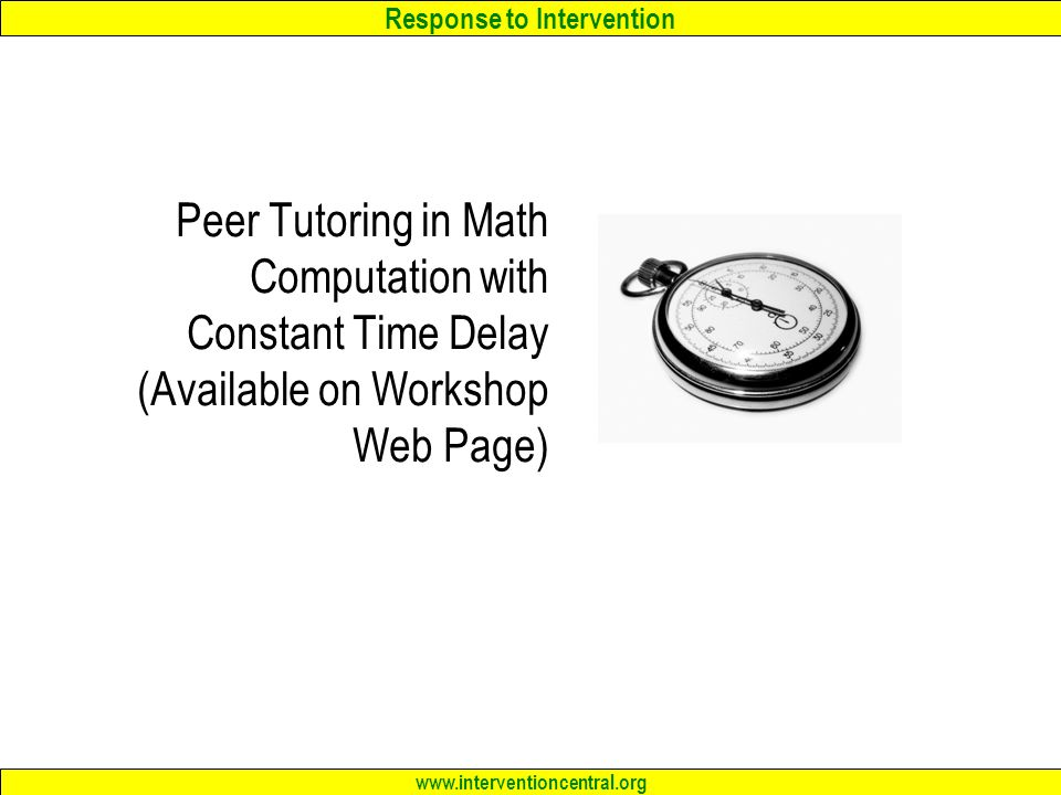 Peer Tutoring in Math Computation with Constant Time Delay (Available on Workshop Web Page)