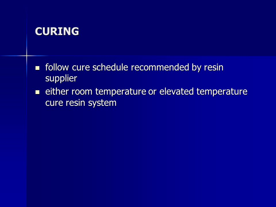 CURING follow cure schedule recommended by resin supplier