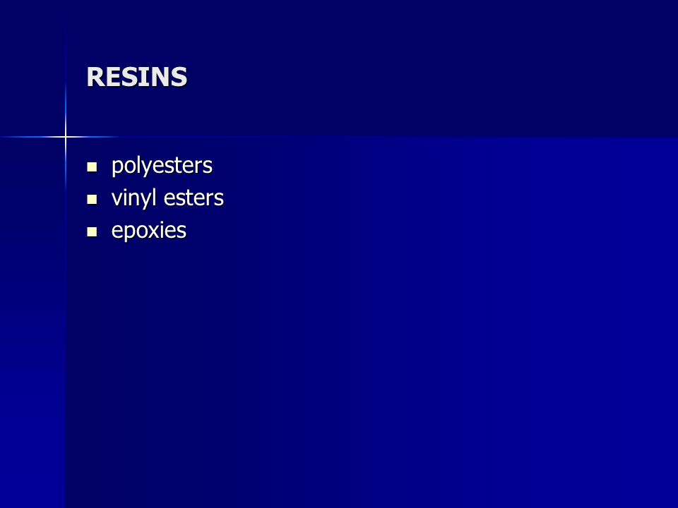 RESINS polyesters vinyl esters epoxies