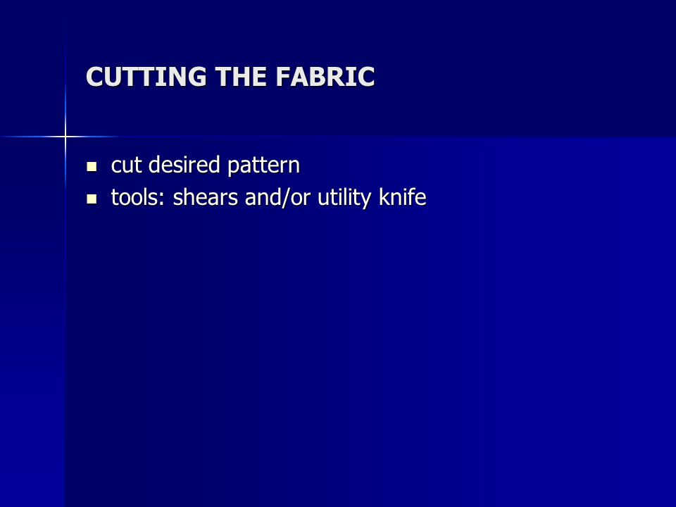 CUTTING THE FABRIC cut desired pattern