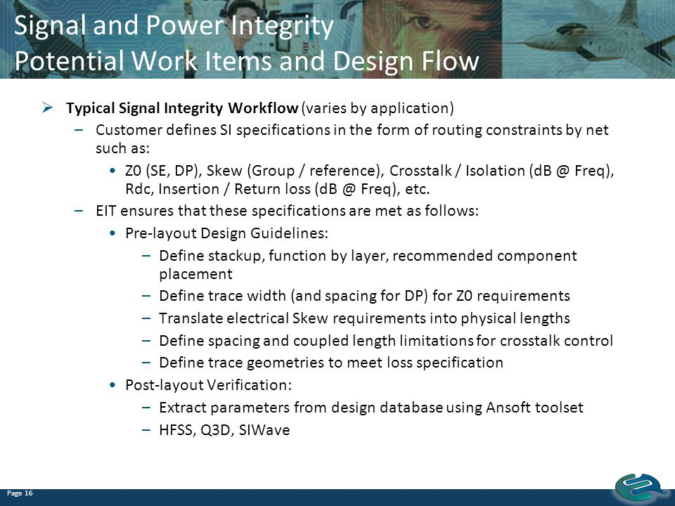 Signal and Power Integrity Potential Work Items and Design Flow