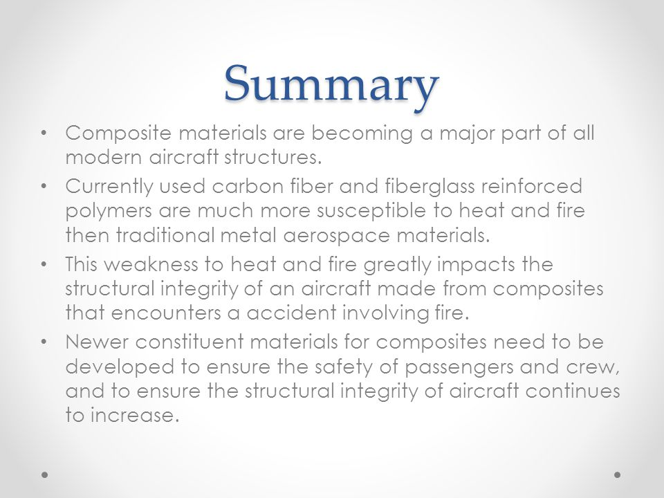 Summary Composite materials are becoming a major part of all modern aircraft structures.