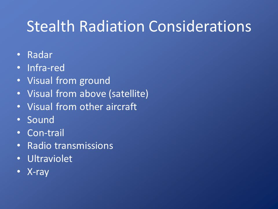 Stealth Radiation Considerations