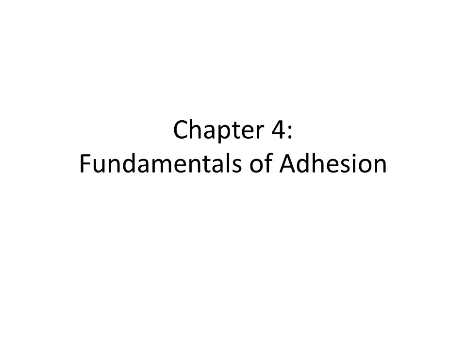 Chapter 4: Fundamentals of Adhesion