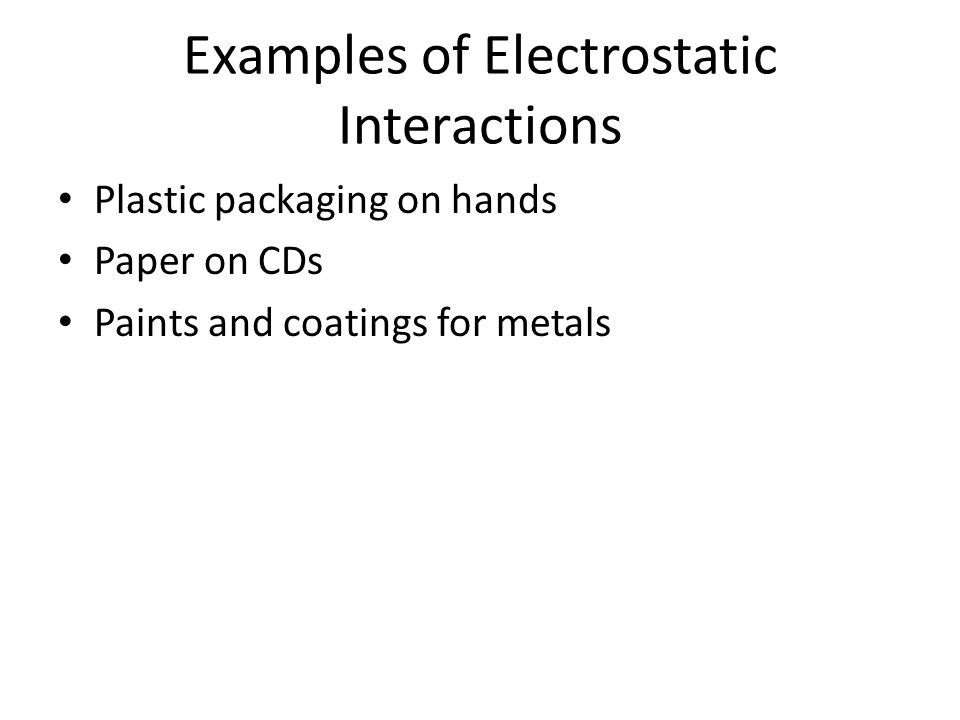 Examples of Electrostatic Interactions