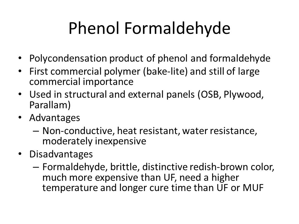 Phenol Formaldehyde Polycondensation product of phenol and formaldehyde.