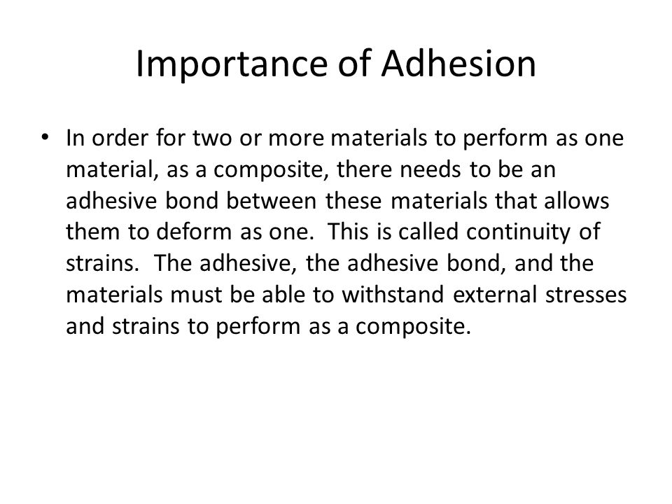Importance of Adhesion