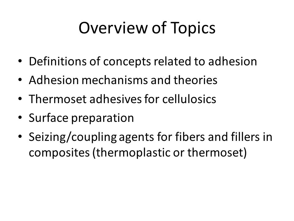 Overview of Topics Definitions of concepts related to adhesion