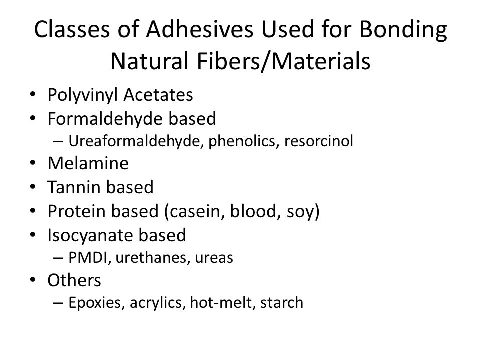 Classes of Adhesives Used for Bonding Natural Fibers/Materials