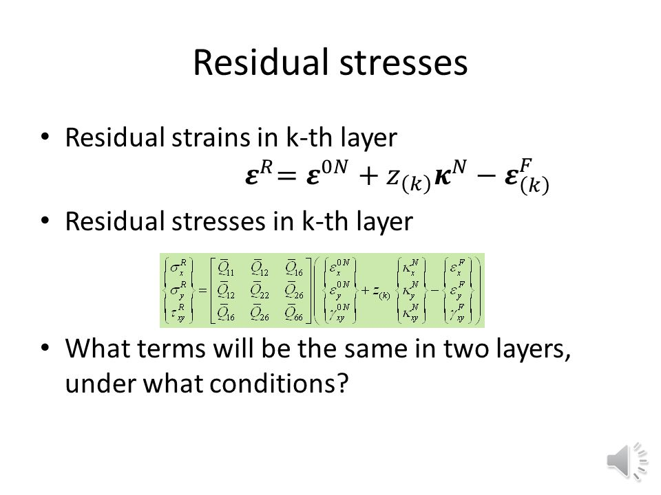 Residual stresses Residual strains in k-th layer 𝜺 𝑅 = 𝜺 0𝑁 + 𝑧 𝑘 𝜿 𝑁 − 𝜺 𝑘 𝐹.