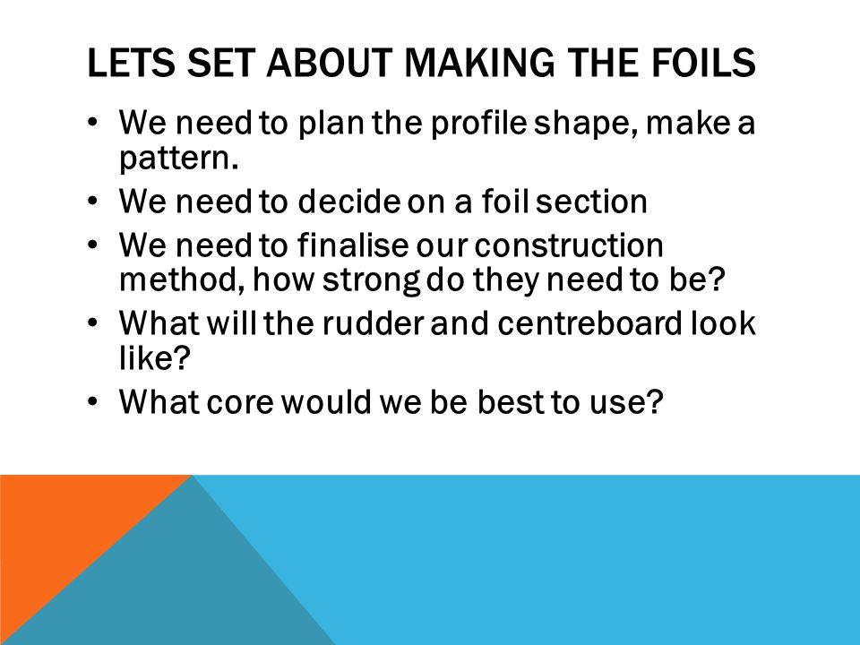 Lets set about making the foils