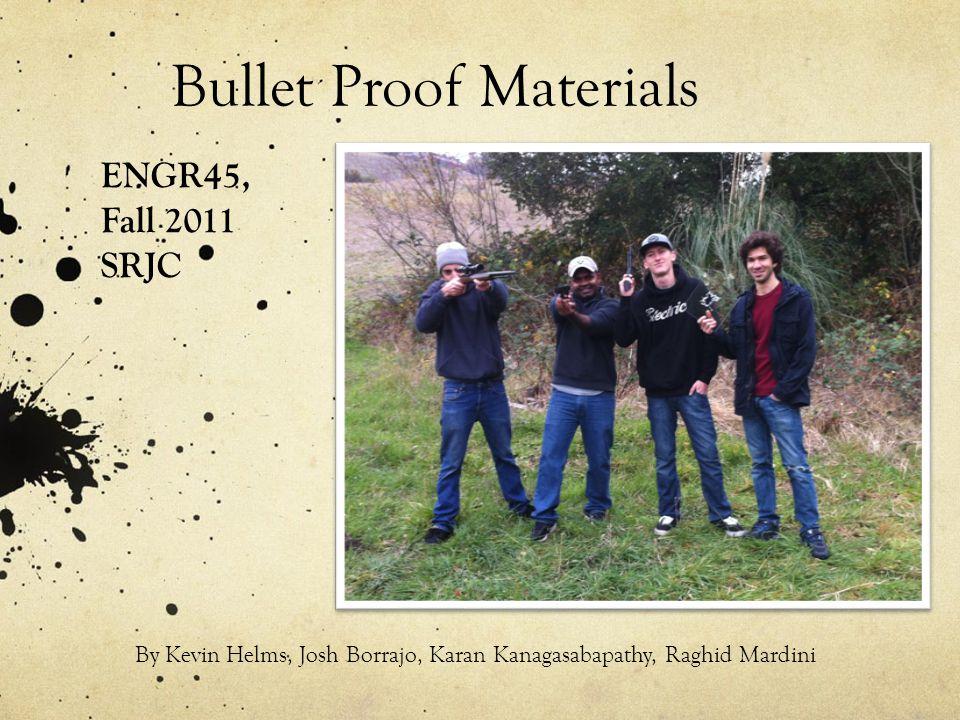 Bullet Proof Materials