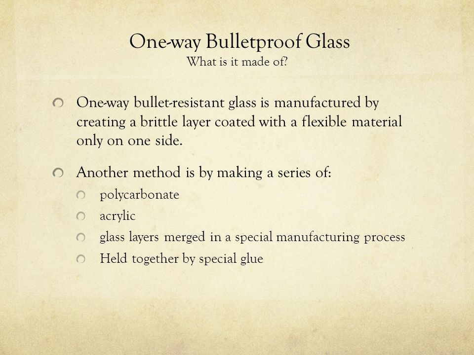 One-way Bulletproof Glass What is it made of